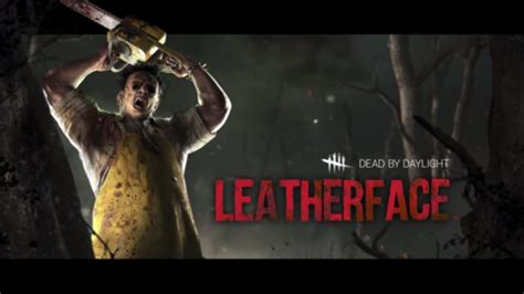 Dead by Daylight Receives New Killer Leatherface Who Comes
